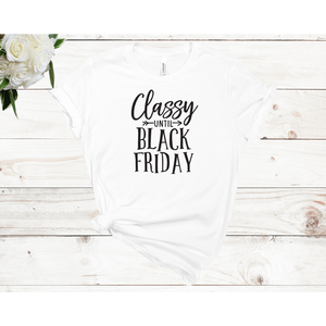 Classy Until Black Friday Unisex Short Sleeve T-shirt (Available in 4 colors)