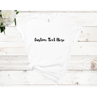 CUSTOM MADE T-SHIRTS (1 Color Text)
