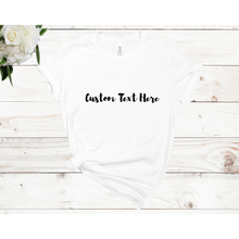 Load image into Gallery viewer, BULK CUSTOM ORDERS - OVER 50 T-shirts - 1 TEXT COLOR (ALLOW 4 WEEKS)