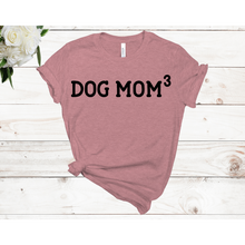Load image into Gallery viewer, Dog Mom3 Unisex Short Sleeve T-shirt (4 Colors)