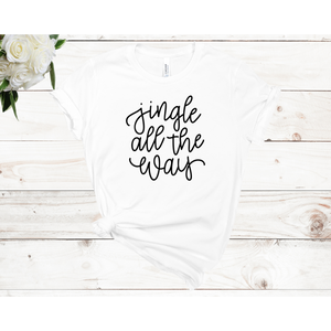 Jingle All The Way Unisex Short Sleeve T-shirt (4 colors)