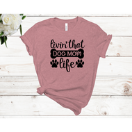 Livin' That Dog Mom Life Unisex Short Sleeve T-shirt (4 Colors)