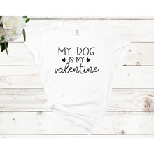 Load image into Gallery viewer, My Dog Is My Valentine Unisex Short Sleeve T-shirt (3 colors)