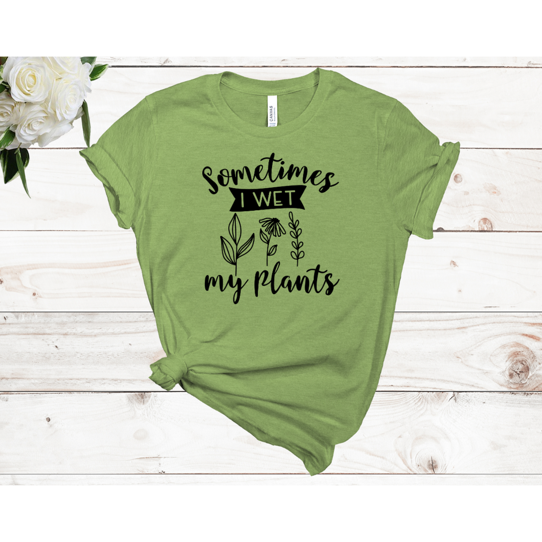 Sometimes I Wet My Plants Unisex Short Sleeve T-shirt (2 Colors)
