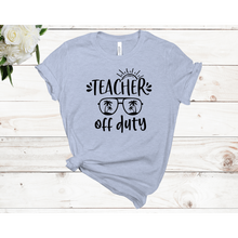 Load image into Gallery viewer, Teacher Off Duty Unisex Short Sleeve T-shirt (Available in 3 colors)
