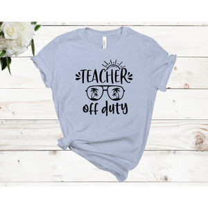 Teacher Off Duty Unisex Short Sleeve T-shirt (Available in 3 colors)