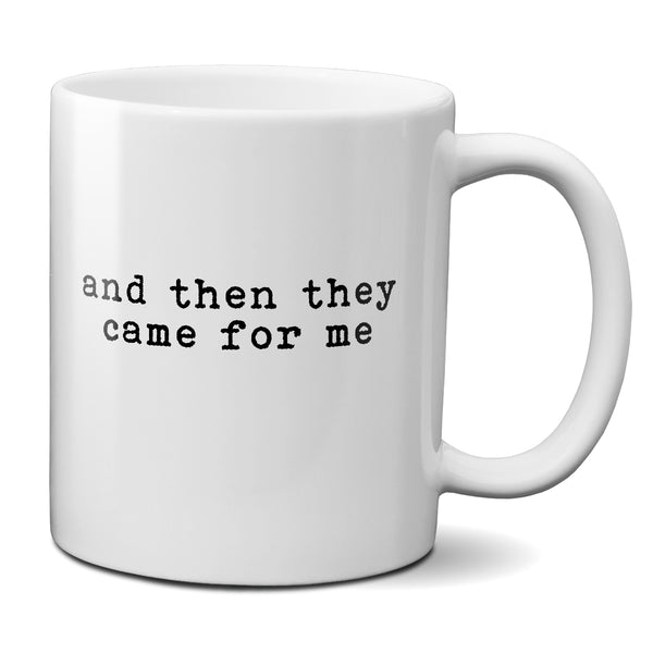 and then they came for me mug