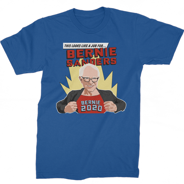 This Looks Like A Job For Bernie Sanders | Bernie 2020 Superhero T-Shirt