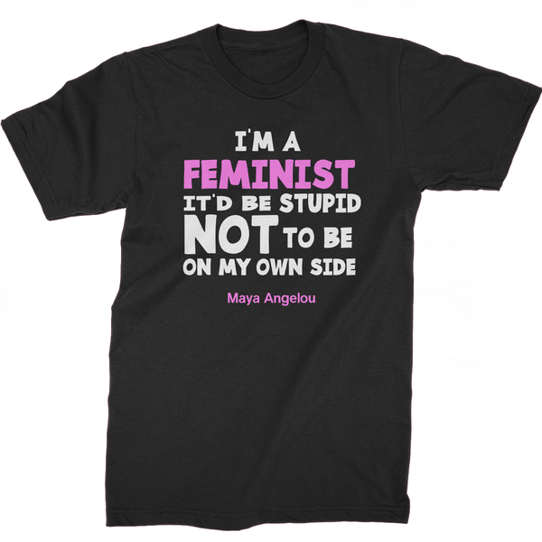 I'm A Feminist Maya Angelou Quote T-Shirt