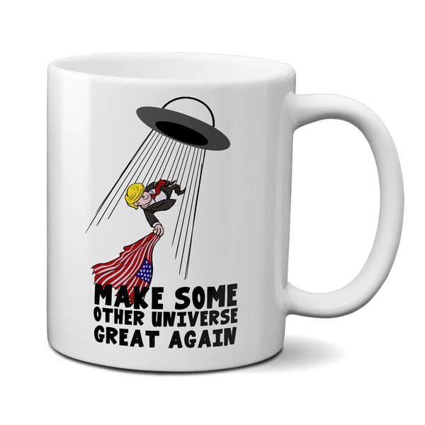 make some other universe great again mug