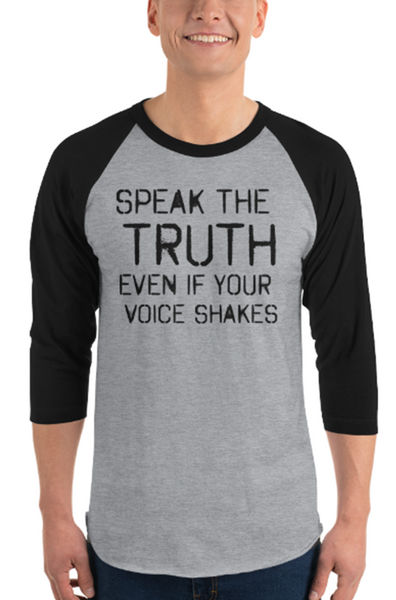 Speak the truth even if your voice shakes t-shirt