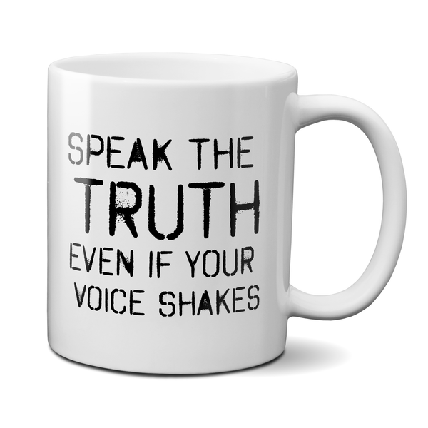 Speak The Truth Even If Your Voice Shakes Resistance