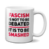 fascism is not to be debated it's made to be smashed antifa mug