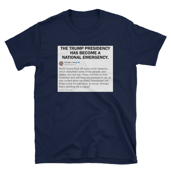 Trump Tweet T-Shirt | Trump Presidency Is A National Emergency