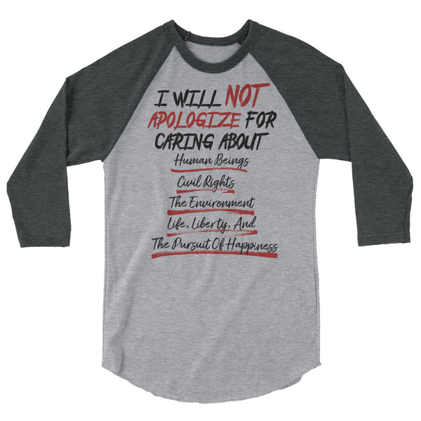 I Will Not Apologize For Being A Liberal 3/4 Sleeve Raglan T-Shirt