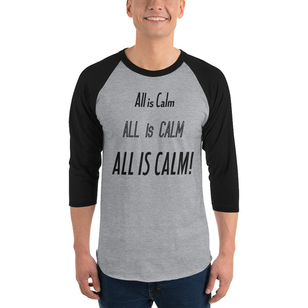 All Is Calm 3/4 Sleeve Raglan T-Shirt