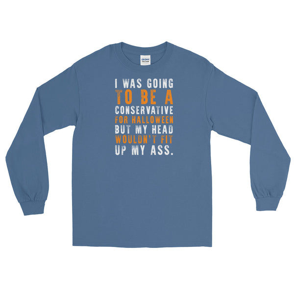 My Head Wouldn't Fit Up... | Halloween Long-Sleeved T-Shirt