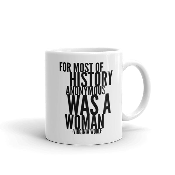 For Most Of History Anonymous Was A Woman | Virginia Woolf Quote Mug