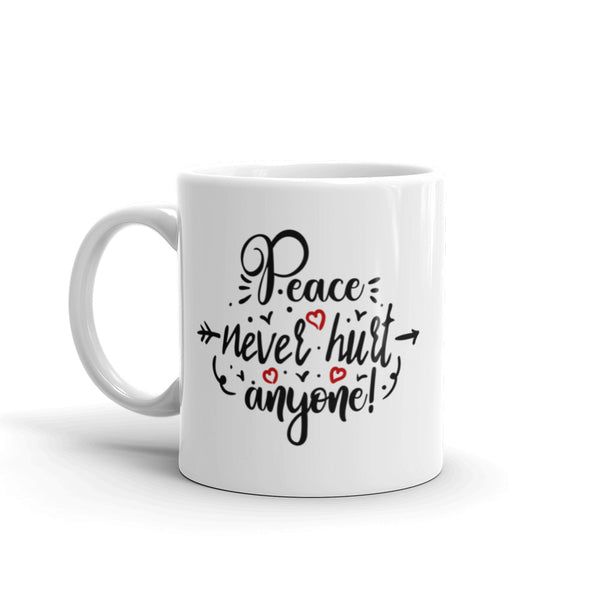 Peace Never Hurt Anyone Mug