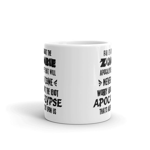 The Idiot Apocalypse Mug