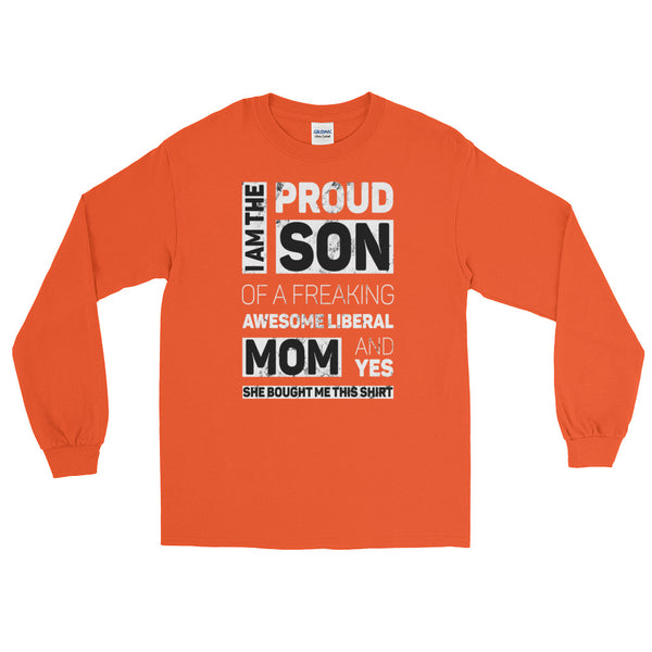 Proud Son Of A Freaking Awesome Liberal Mom Long-Sleeved T-Shirt