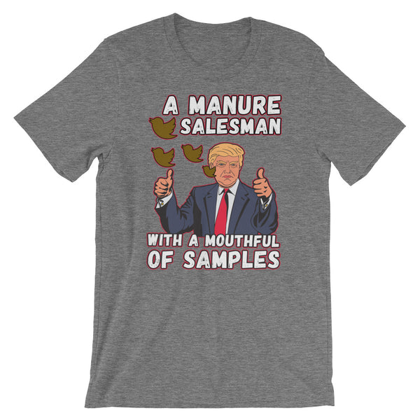 A Manure Salesman With A Mouthful Of Samples | Anti-Trump T-Shirt