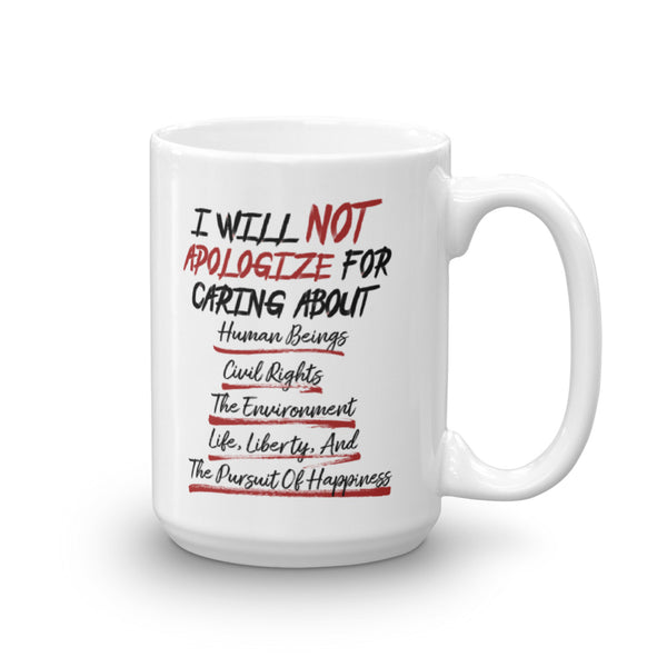 I Will Not Apologize For Being A Liberal Mug