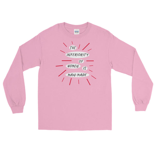 The Inferiority Of Women Is Man-Made Long-Sleeved Feminist T-Shirt