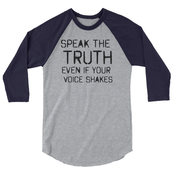 Speak The Truth Even If Your Voice Shakes Resistance 3/4 Sleeve Raglan Jersey