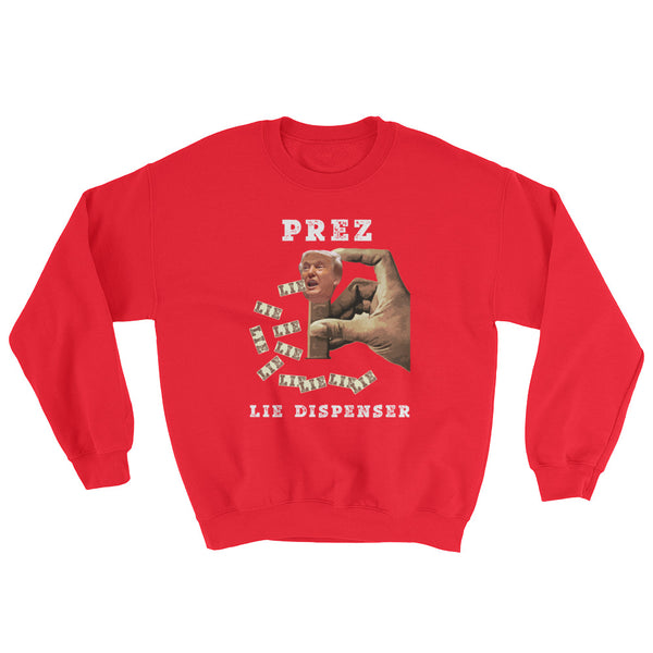 Prez Lie Dispenser Anti-Trump Sweatshirt