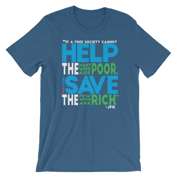 If A Free Society Cannot Help The Many Who Are Poor...JFK Quote T-Shirt