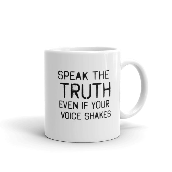 Speak The Truth Even If Your Voice Shakes Resistance Mug