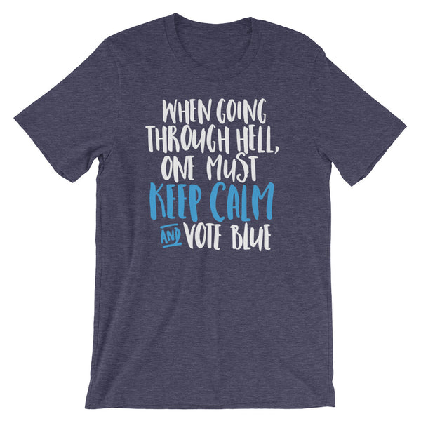 When Going Through Hell, Keep Calm And Vote Blue