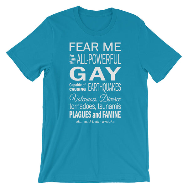 Fear Me The Gay! T-Shirt