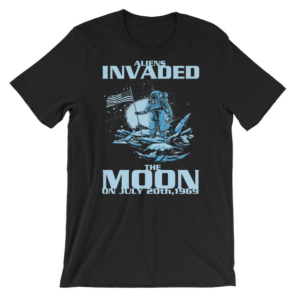 Aliens Invaded The Moon T-Shirt