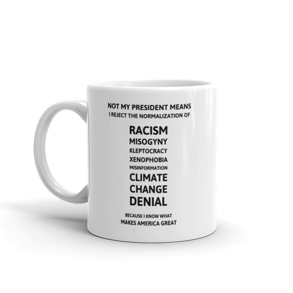 Not My President Means...Mug