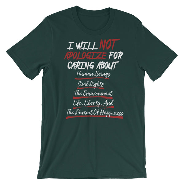 I Will Not Apologize For Caring T-Shirt