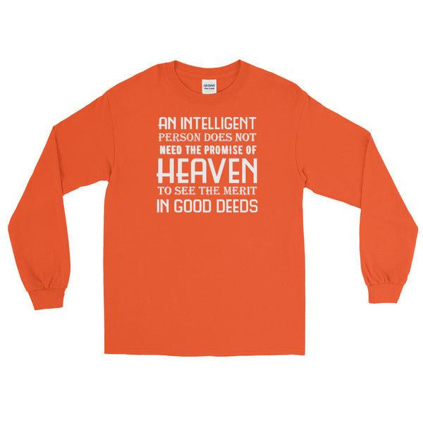 An Intelligent Person Doesn't Need The Promise Of Heaven Long-Sleeved T-Shirt