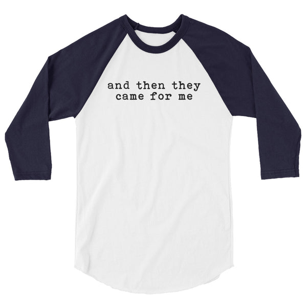 And Then They Came For Me 3/4 Sleeve Raglan Jersey