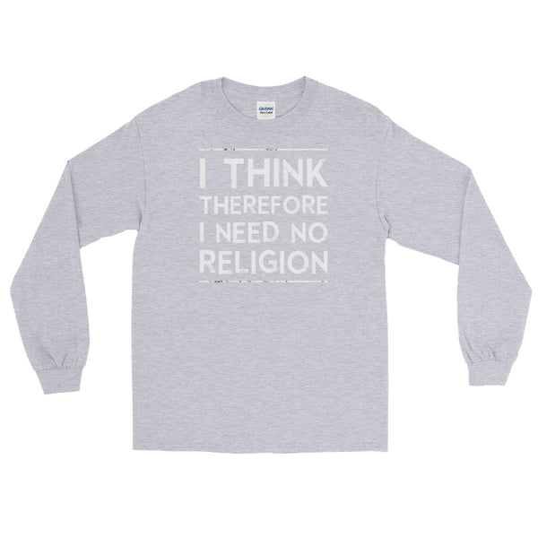 I Think Therefore I Need No Religion | Long-Sleeved T-Shirt