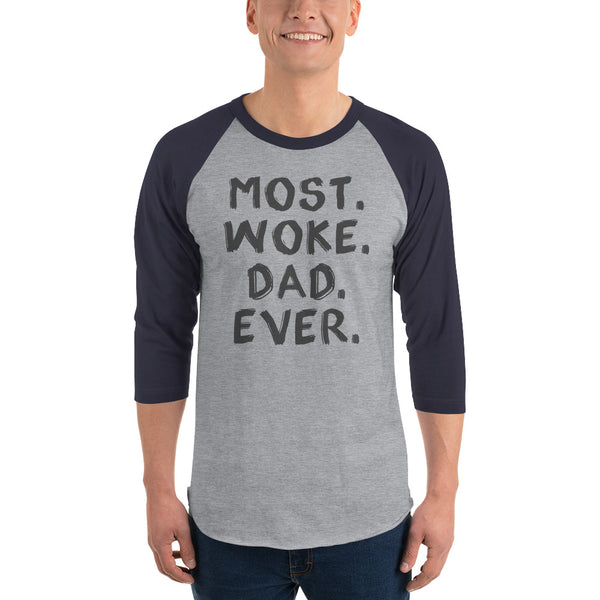 Most Woke Dad Ever 3/4 Sleeve Raglan Jersey
