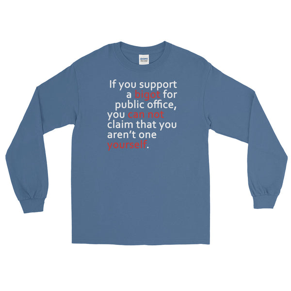 If You Support A Bigot | Long-Sleeved T-Shirt