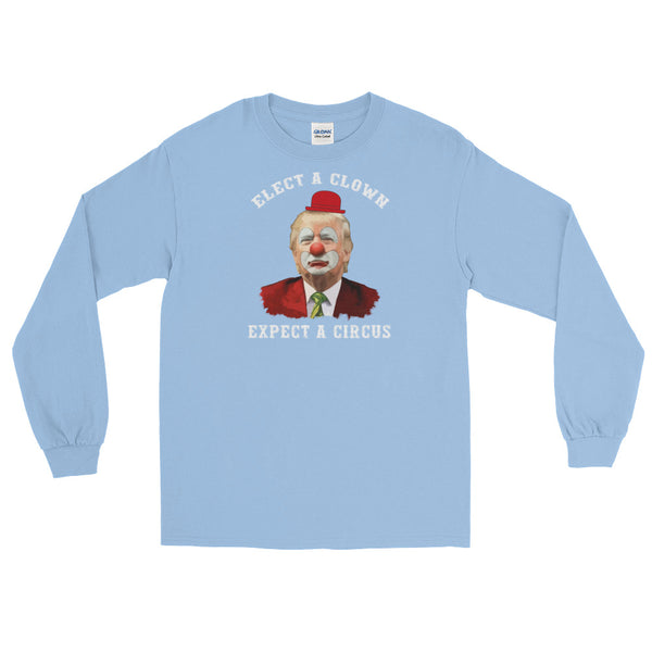 Elect A Clown, Expect A Circus Long-Sleeved T-Shirt