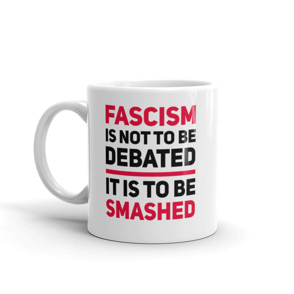Fascism Is Not To Be Debated Mug