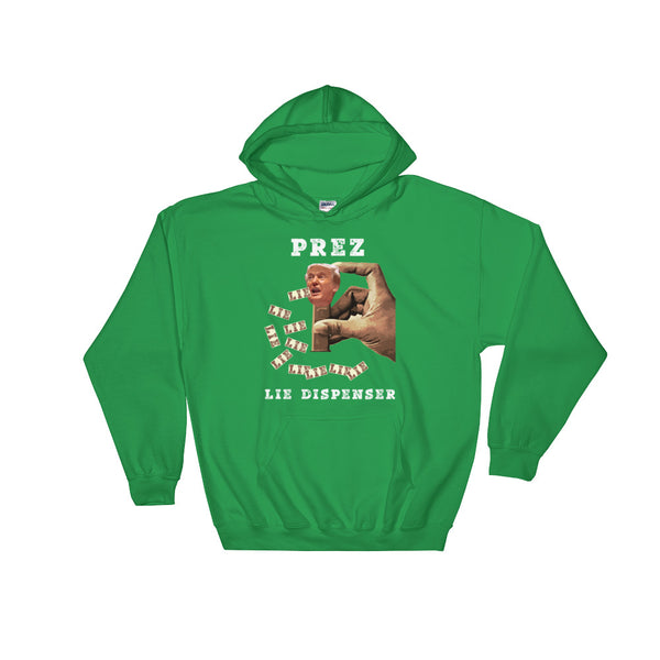 Prez Lie Dispenser Anti-Trump Hoodie