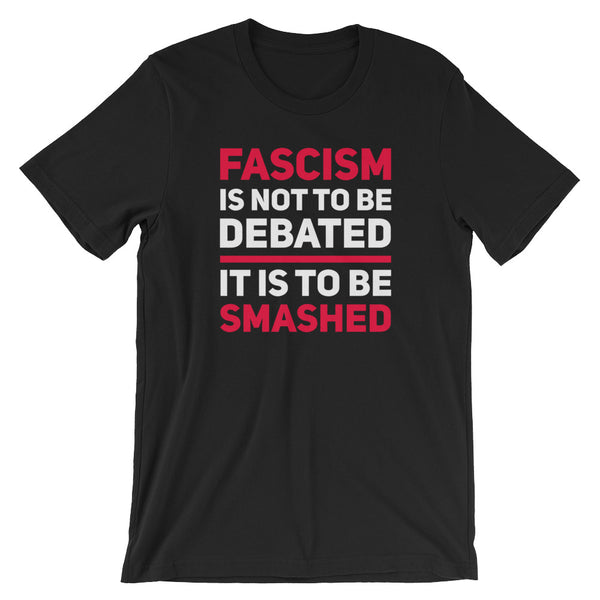 Fascism Is Not To Be Debated T-Shirt