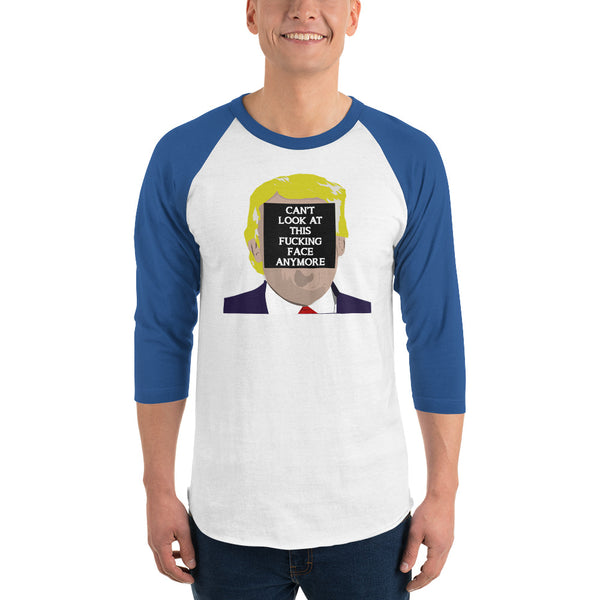 Can't Look At This F*cking Face Anymore 3/4 Sleeve Raglan Jersey