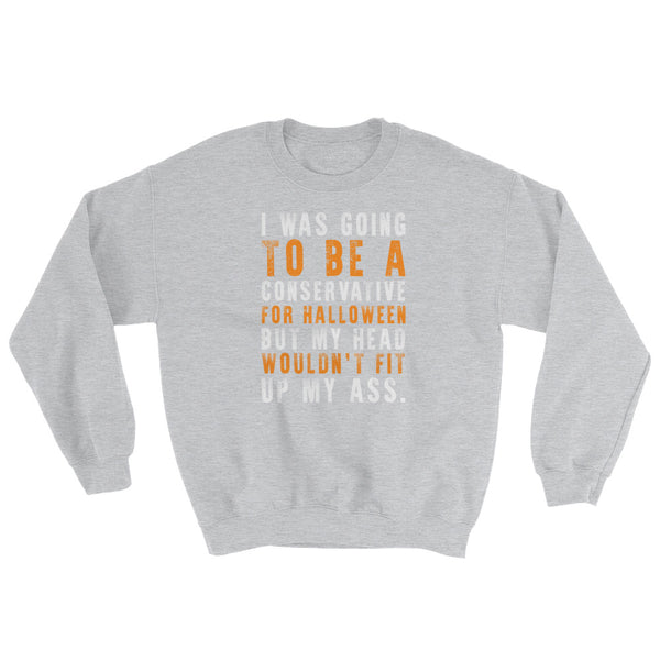 Head Wouldn't Fit... | Halloween Sweatshirt
