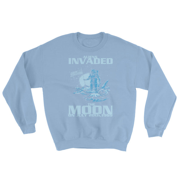 Aliens Invaded The Moon Sweatshirt