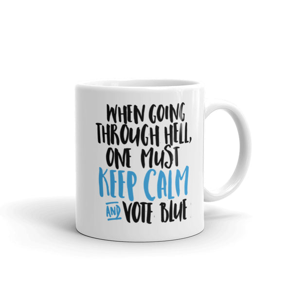 When Going Through Hell, Keep Calm And Vote Blue Mug